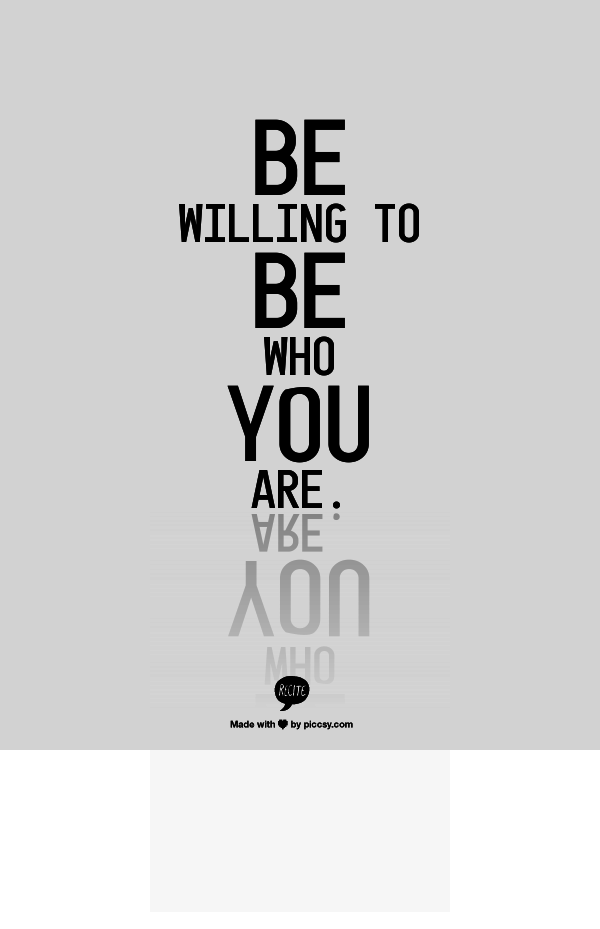 be willing to be who you are